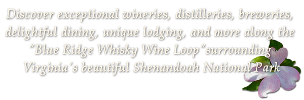 Discover Shenandoah on the Blue Ridge Whisky Wine Loop